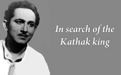 In search of the Kathak king